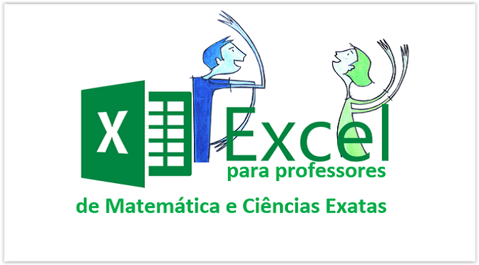 EXCEL PARA PROFESSORES DE MATEMÁTICA E CIÊNCIAS EXATAS